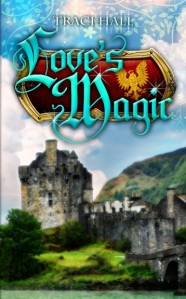 LOVE\'S MAGIC by Traci E. Hall